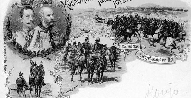 Tata Anno –  Császári hadgyakorlatok Tatán 1897-ben